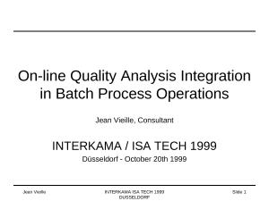 1999 - Interkama - On-line Quality analysis integration in Batch process operations.ppt