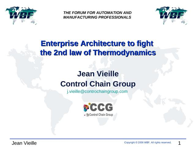 2008 - WBFeu - Enterprise Architecture to fight the 2nd law of Thermodynamics.ppt