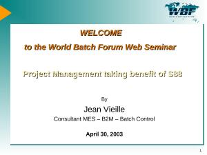 2003 - WBF Webcast - Project Management taking benefit of S88.ppt